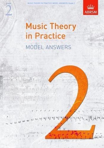 Music Theory in Practice Grade 2 Model Answers