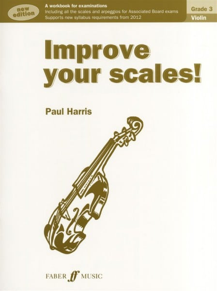 Improve Your Scales! Violin Grade 3 by Paul Harris