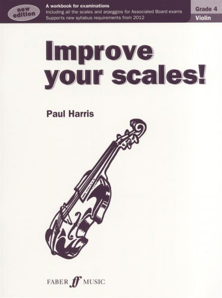 Improve Your Scales! Violin Grade 4 by Paul Harris