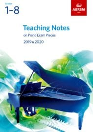 ABRSM Teaching Notes on Piano Exam Pieces 2019-2020