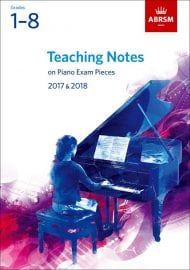 ABRSM Teaching Notes on Piano Exam Pieces