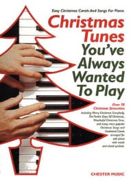 Christmas Tunes you've always wanted to play FOR PIANO