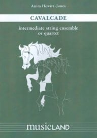 Cavalcade for intermediate String ensemble/quartet by Anita Hewitt-Jones