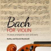 Bach for Violin, arr by Kathy and David Blackwell